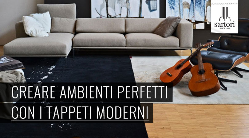 Creare ambienti perfetti con i tappeti moderni for Sartori tappeti