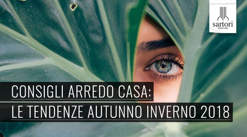 Consigli arredo casa le tendenze autunno inverno 2018 for Consigli arredo casa