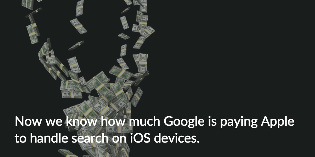 We know what Google pays Apple to be the search engine on iPhones. Cover Photo