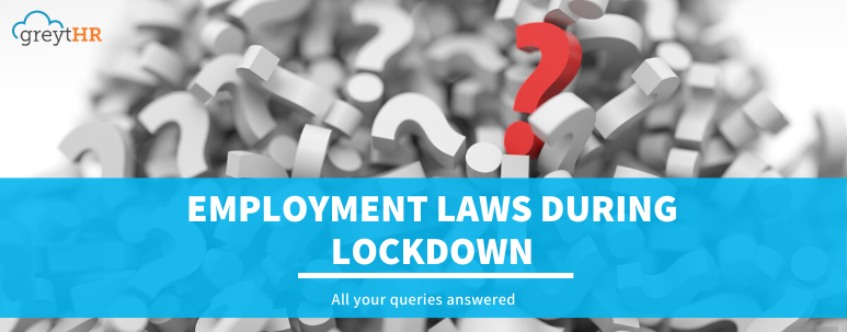 Employment Laws during lockdown- everything that you need to know.