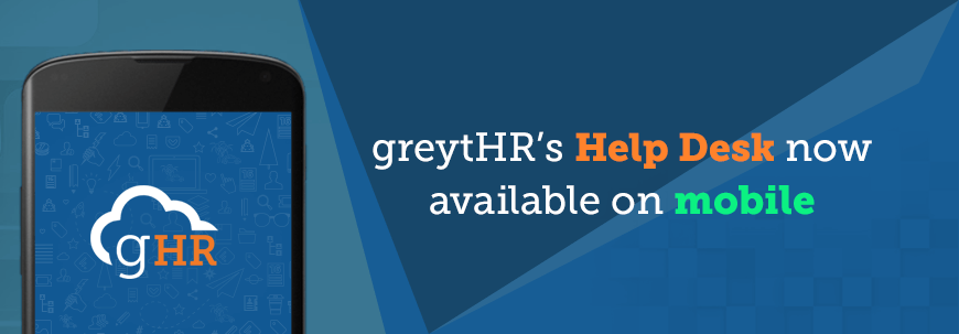 greytHR's Help Desk now available on mobile