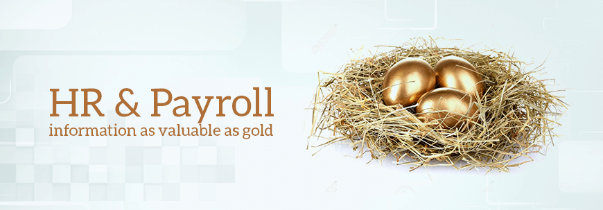 Is your HR & payroll information as valuable as gold?