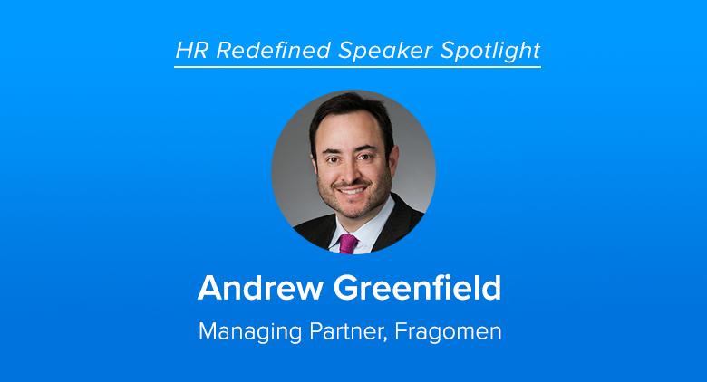 Meet HR Redefined Speaker Andrew Greenfield