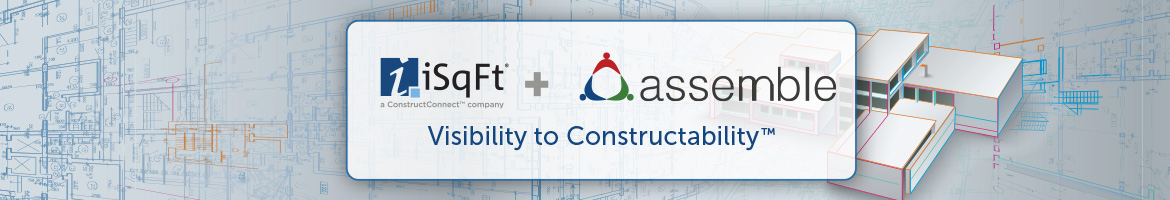 iSqFt + Assemble, bringing you Visibility to Constructability (TM)