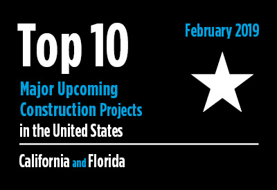 20 major upcoming California and Florida construction projects - U.S. - February 2019 Graphic