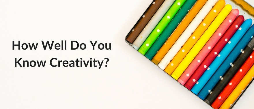 Quiz: How Well Do You Know Creativity?