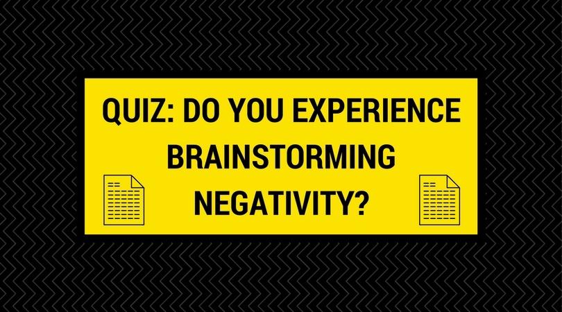 Quiz: Do You Experience Brainstorming Negativity?