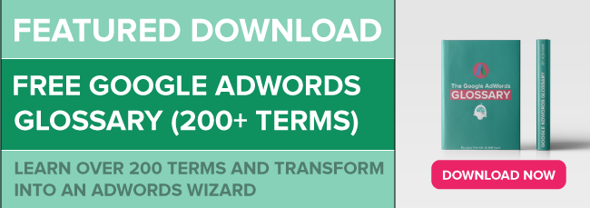 Google AdWords Glossary: 200 Terms + FREE PDF | AdHawk Blog