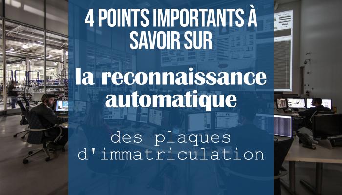 4 points à savoir sur la reconnaissance automatique des plaques d'immatriculation