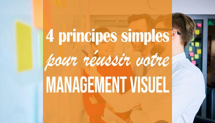 4 principes simples pour réussir votre management visuel