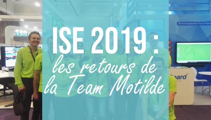 ISE 2019 : Les retours de la Team Motilde