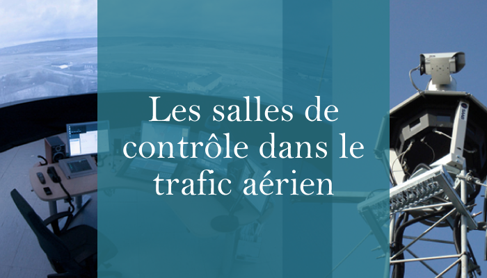 Les salles de contrôle dans le trafic aérien