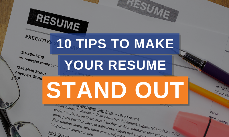 10 Tips To Make Your Resume Stand Out