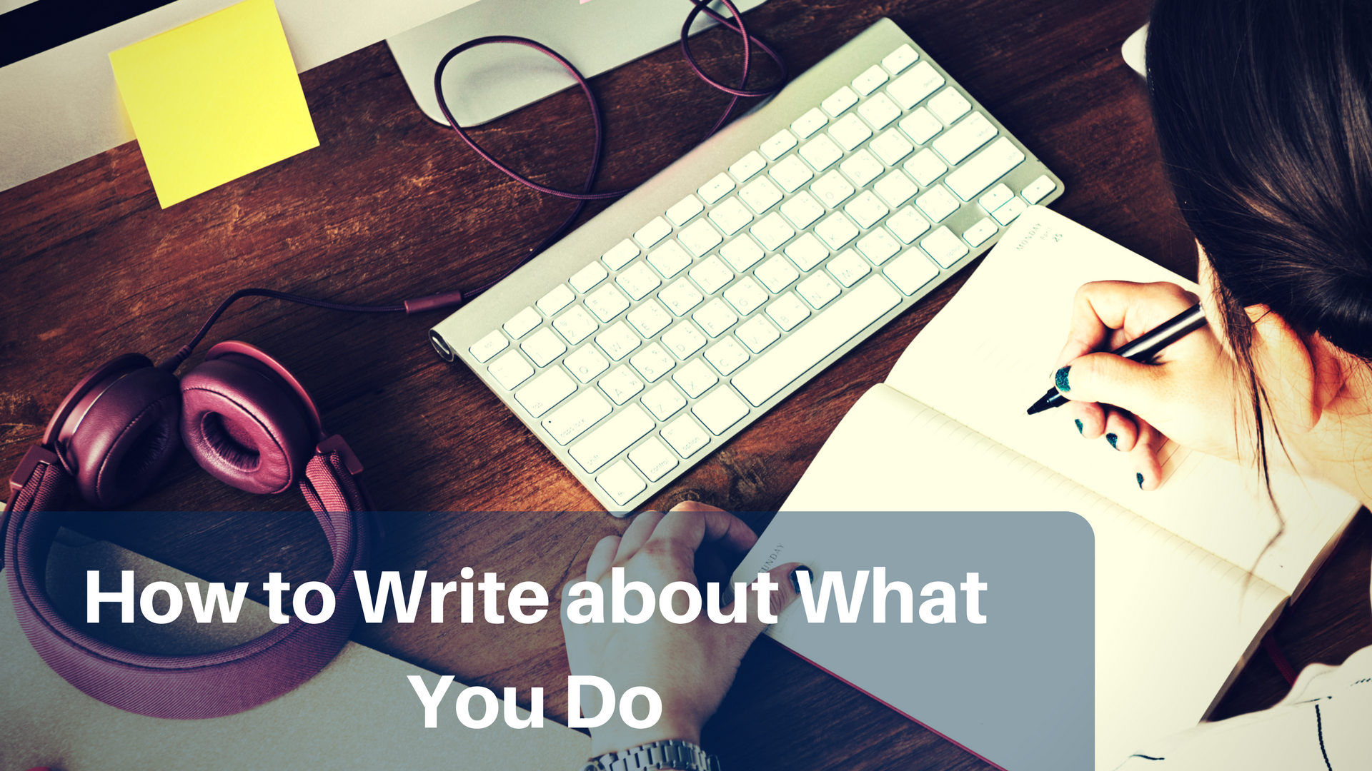 How to Write about What You Do