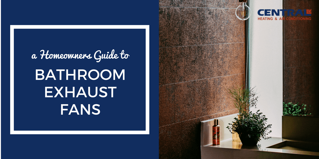 Bathroom Exhaust Fans: A Homeowners Guide on