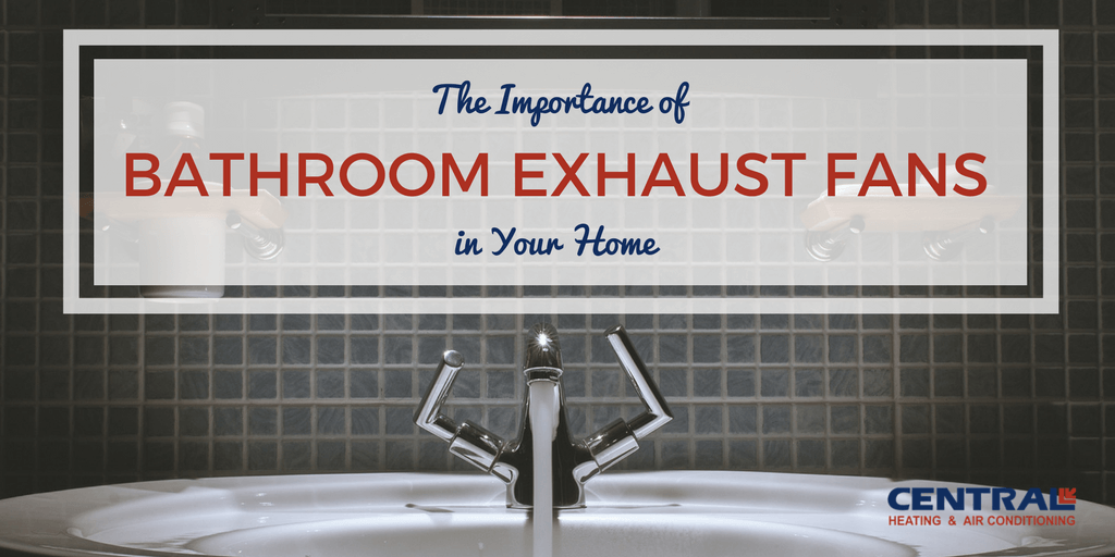 The Importance Of Bathroom Exhaust Fans In Your Home - Bathroom ventilation systems exhaust fans
