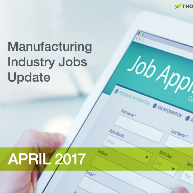 Manufacturing Industry Jobs Update: April 2017