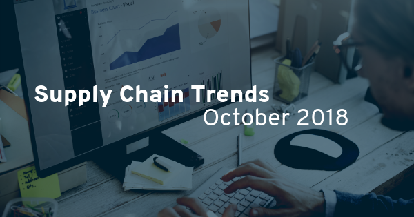 Supply Chain Trends For October 2018