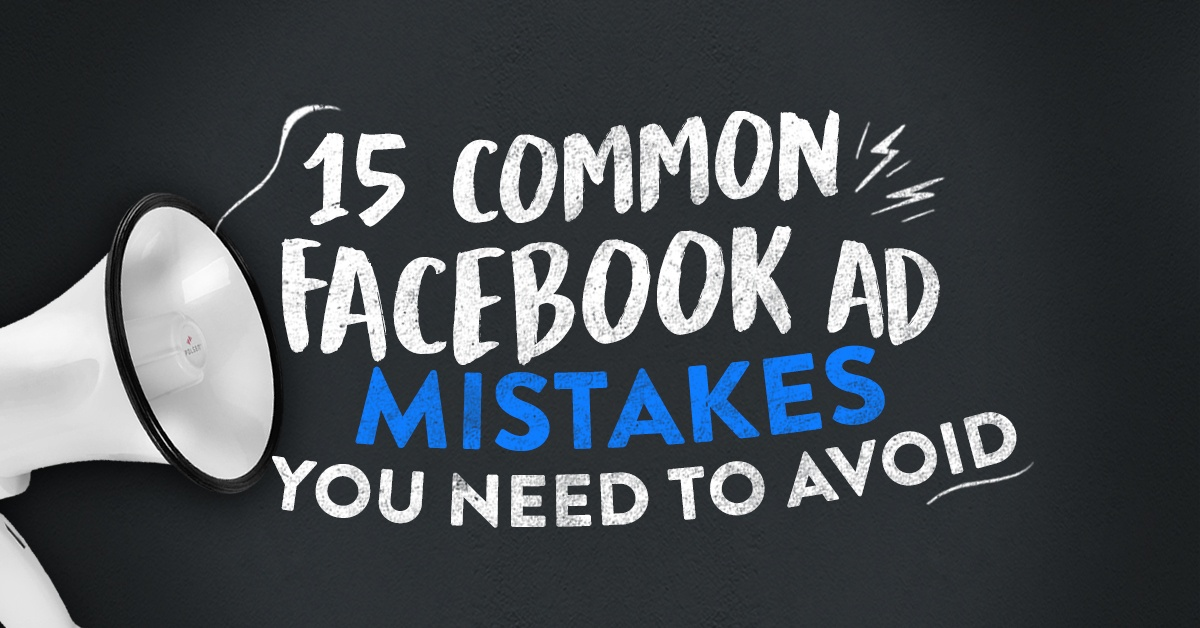 MOTION_-BLOG-POST--15-Common-Facebook-Ad-Mistakes