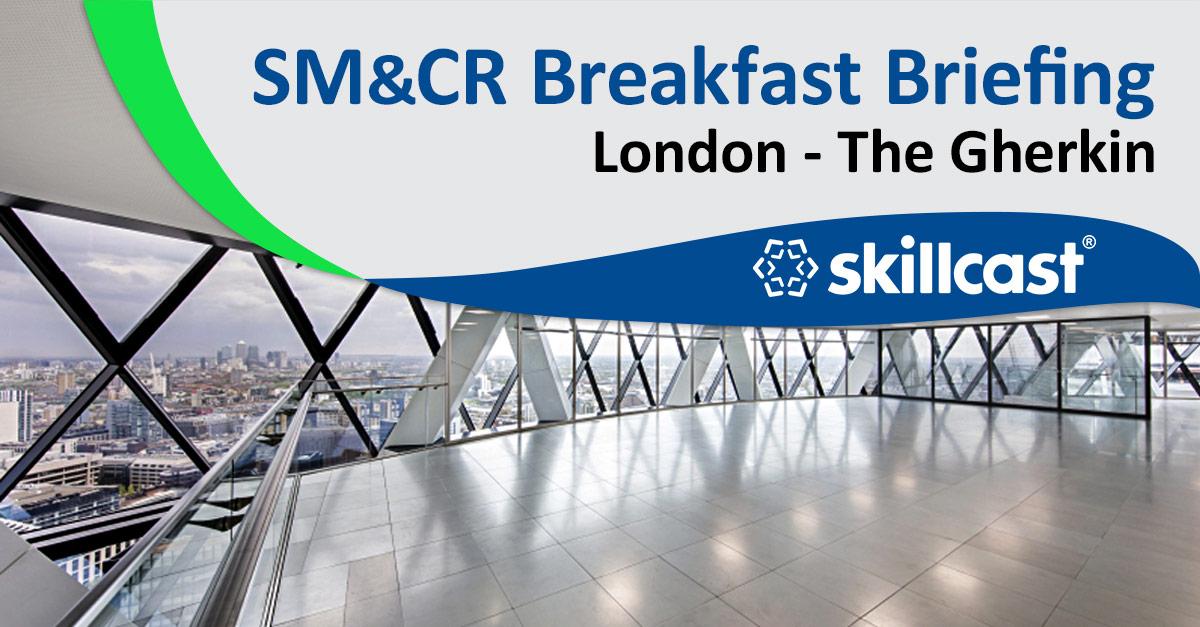 Skillcast Breakfast Briefing: SMCR