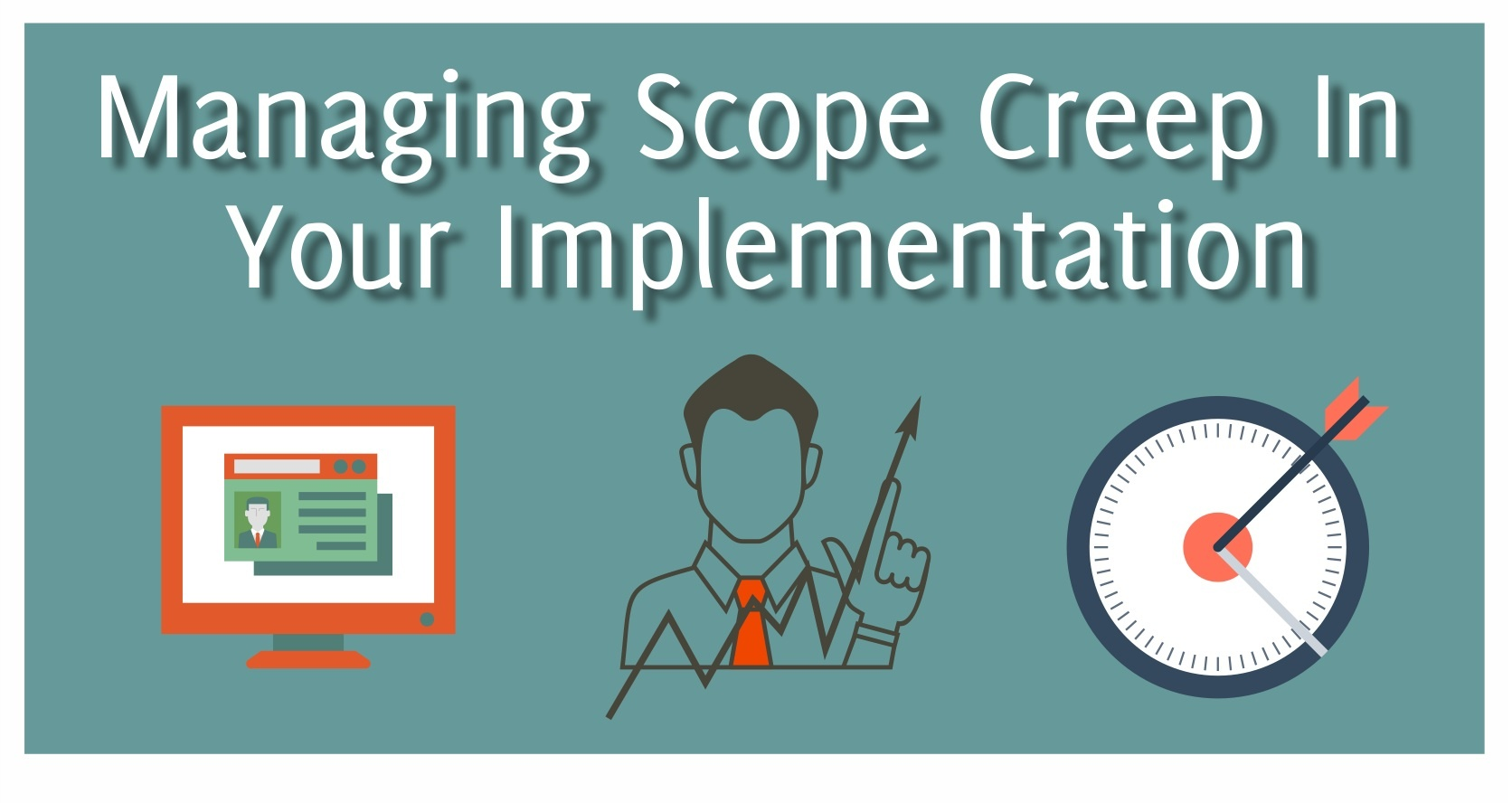 Managing Scope Creep In Your Implementation