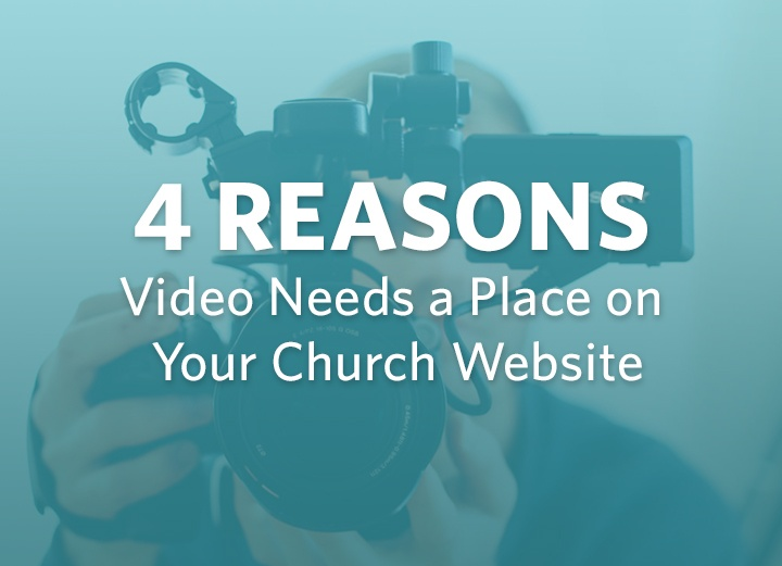 4 Reasons Video Needs a Place on Your Church Website