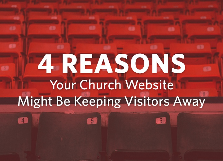4 Reasons Your Church Website Might Be Keeping Visitors Away