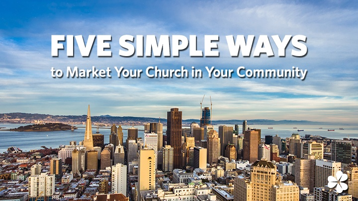 [Guest Post] Five Simple Ways to Market Your Church in Your Community