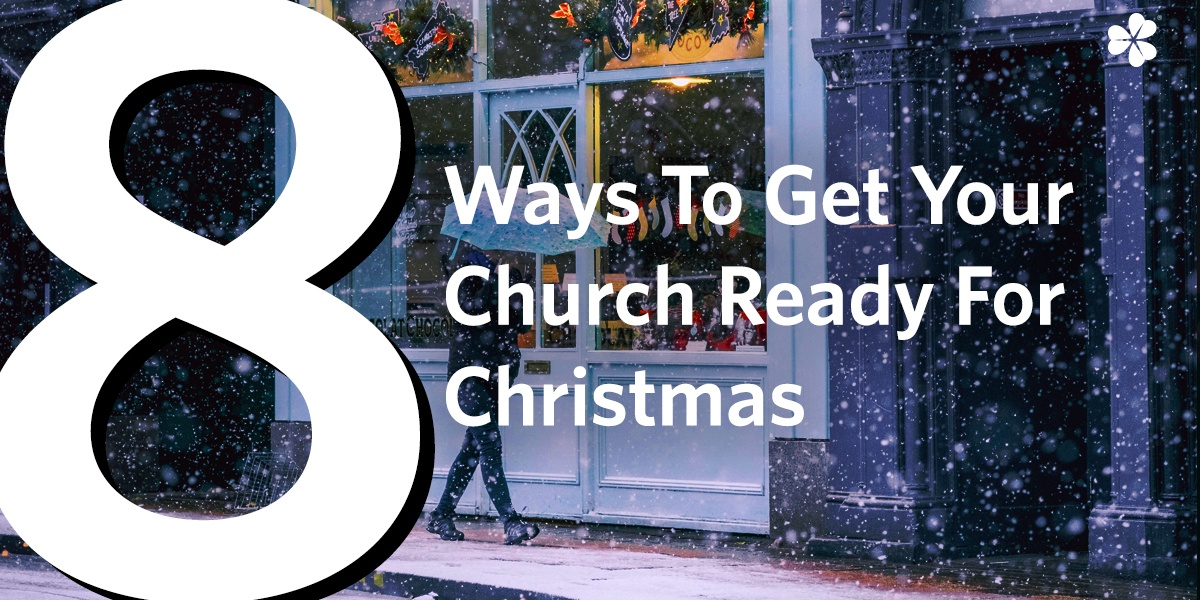 Eight Ways to Get Your Church Ready for Christmas