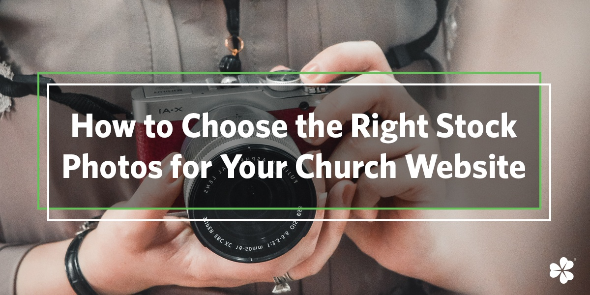 How to Choose the Right Stock Photos for Your Church Website