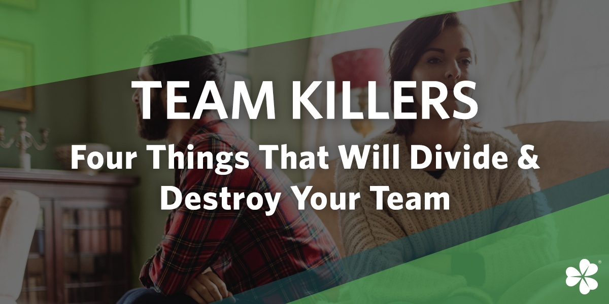 Team Killers: Four Things That Will Divide & Destroy Your Team