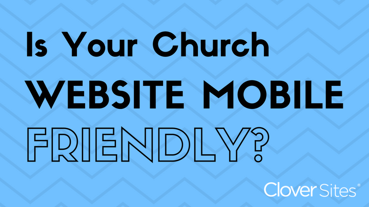 Is Your Church Website Mobile Friendly?