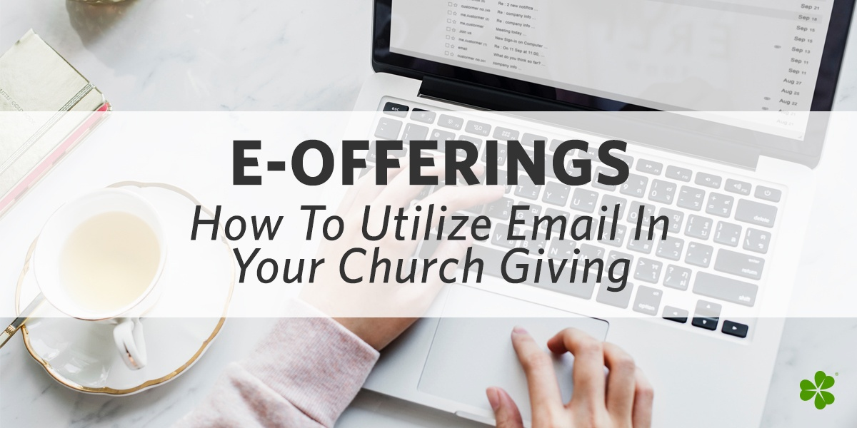 E-Offerings: How To Utilize Email In Your Church Giving