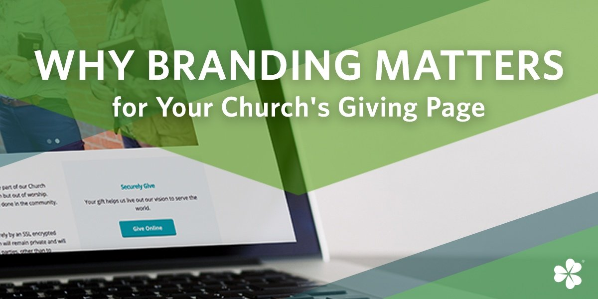 Why Branding Matters for Your Church's Giving Page