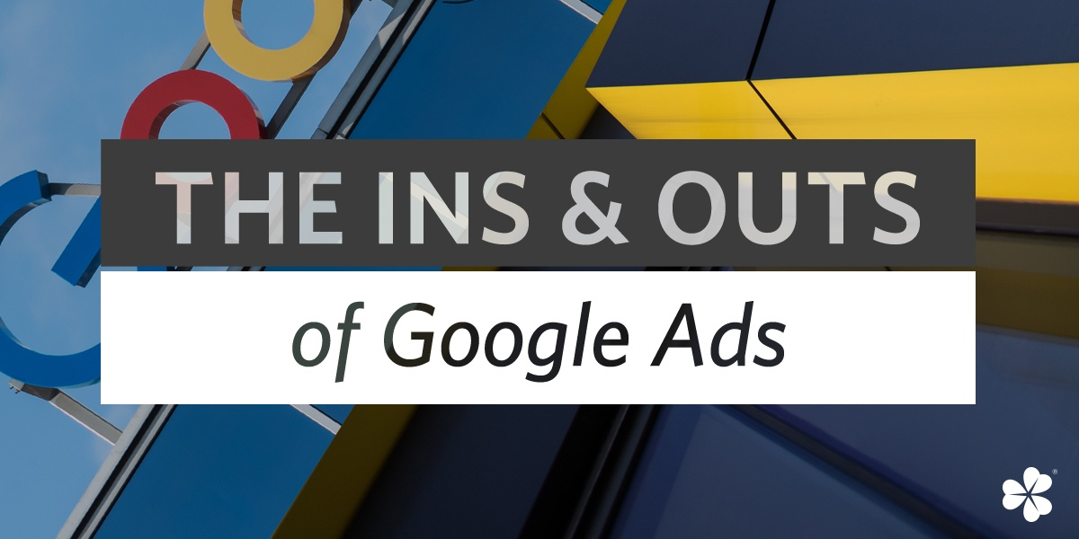 The Ins and Outs of Google Ads