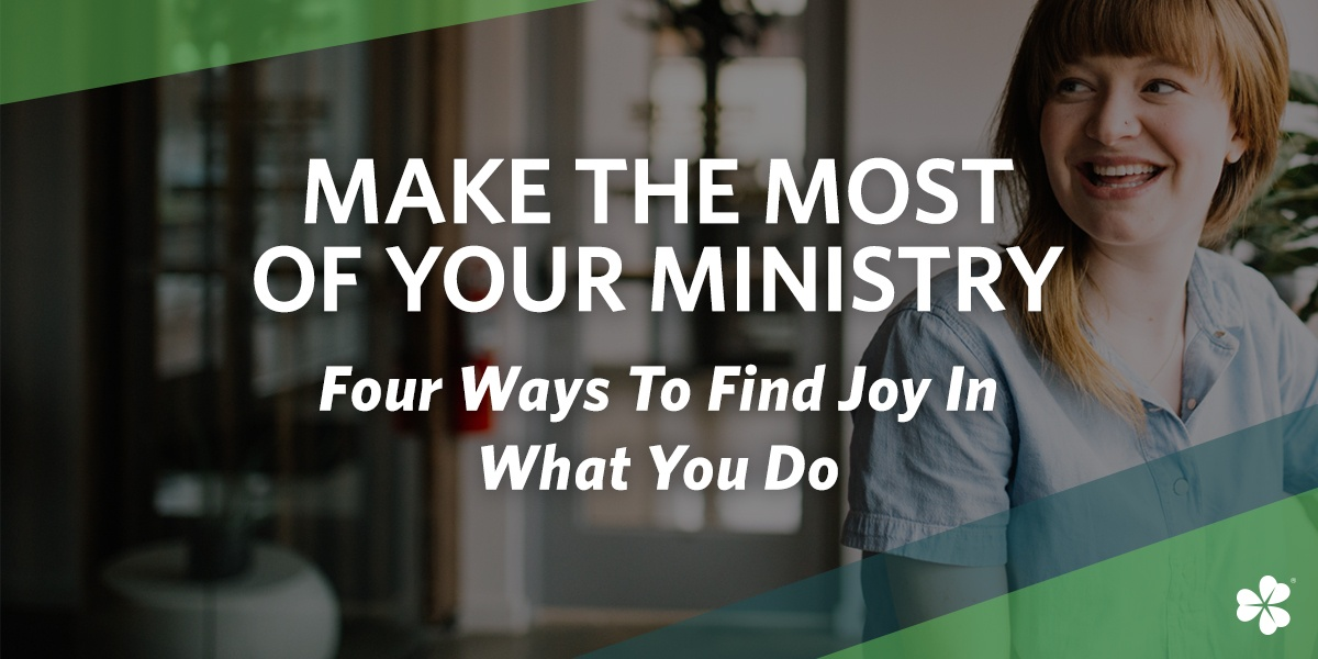 Make the Most of Your Ministry