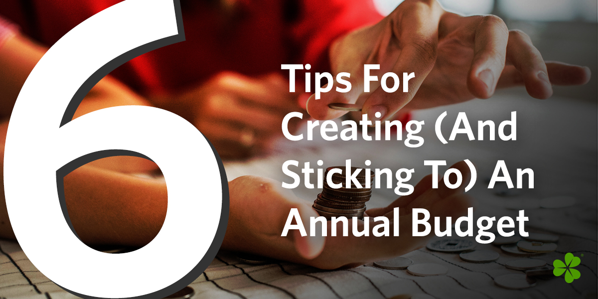 Six Tips For Creating (And Sticking To) An Annual Budget