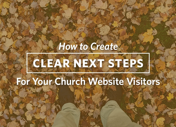 How to Create Clear Next Steps for Your Church Website Visitors