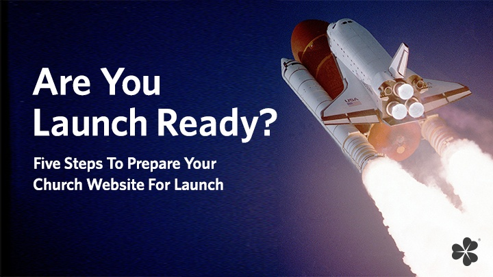 Is Your Church Website Launch Ready?