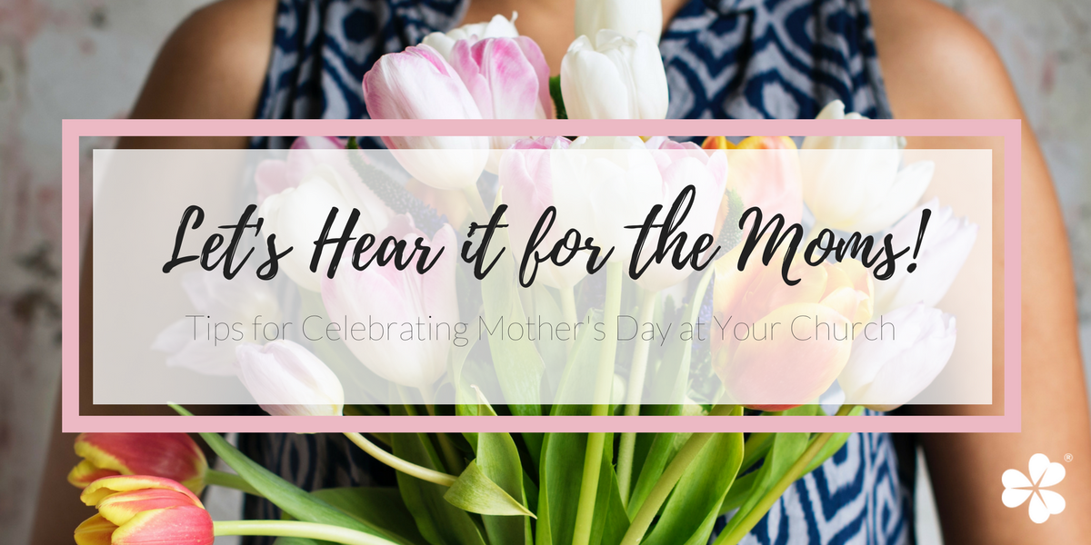 Let's Hear it for the Moms!