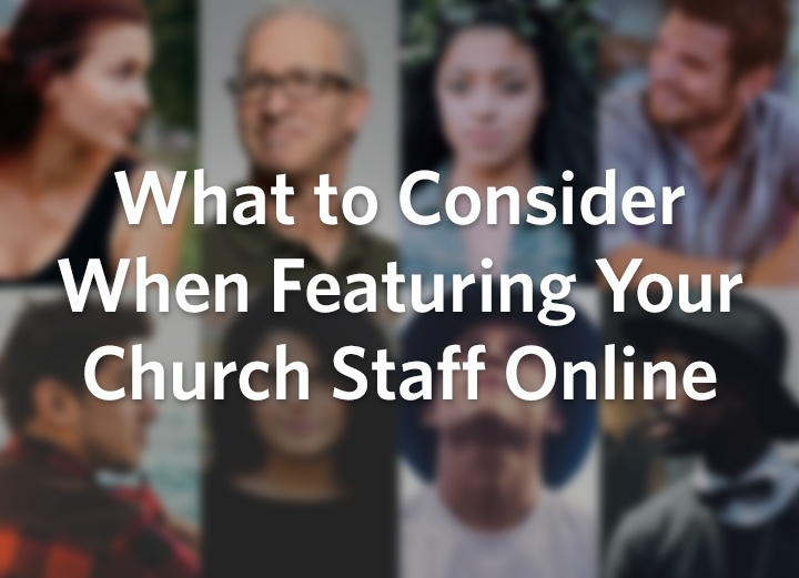What to Consider When Featuring Your Church Staff on Your Church Website