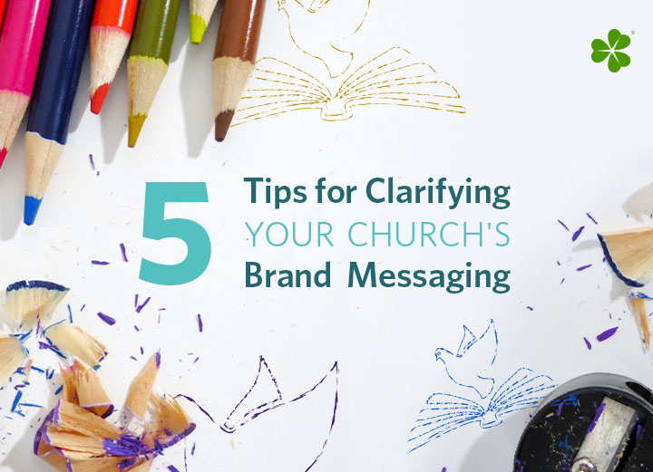 5 Tips for Clarifying Your Church's Brand Messaging