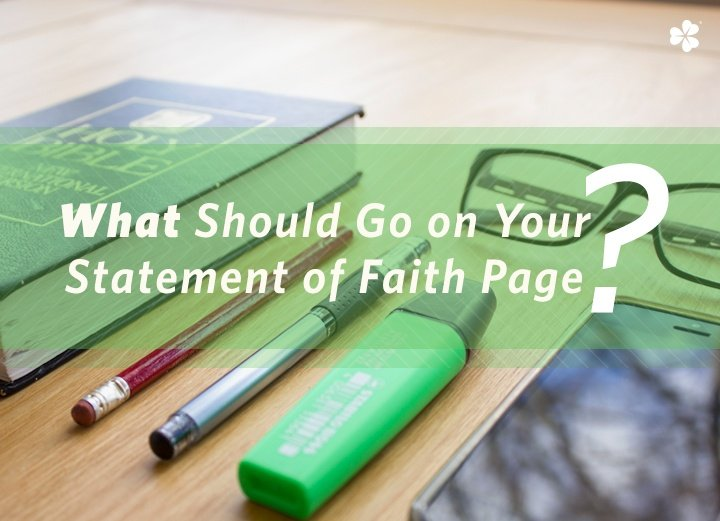What Should Go On Your Church Website Statement of Faith Page?