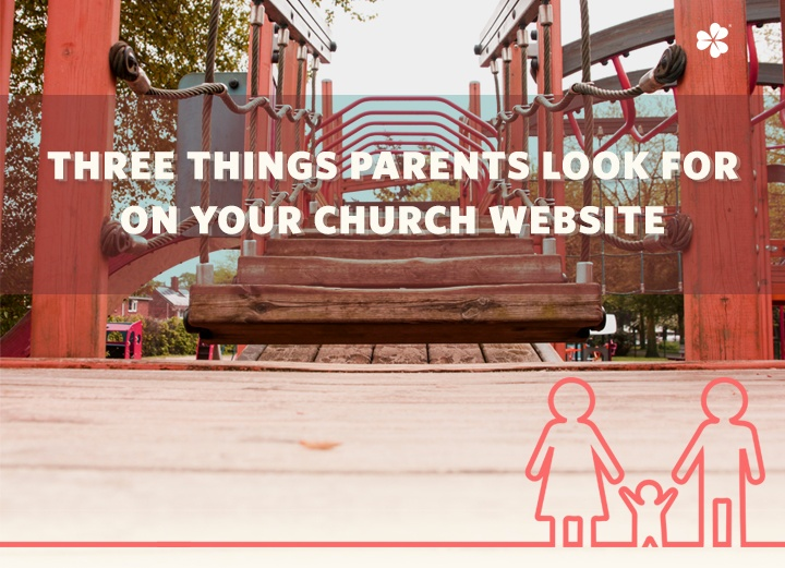 Three Things Parents Look for on Church Websites