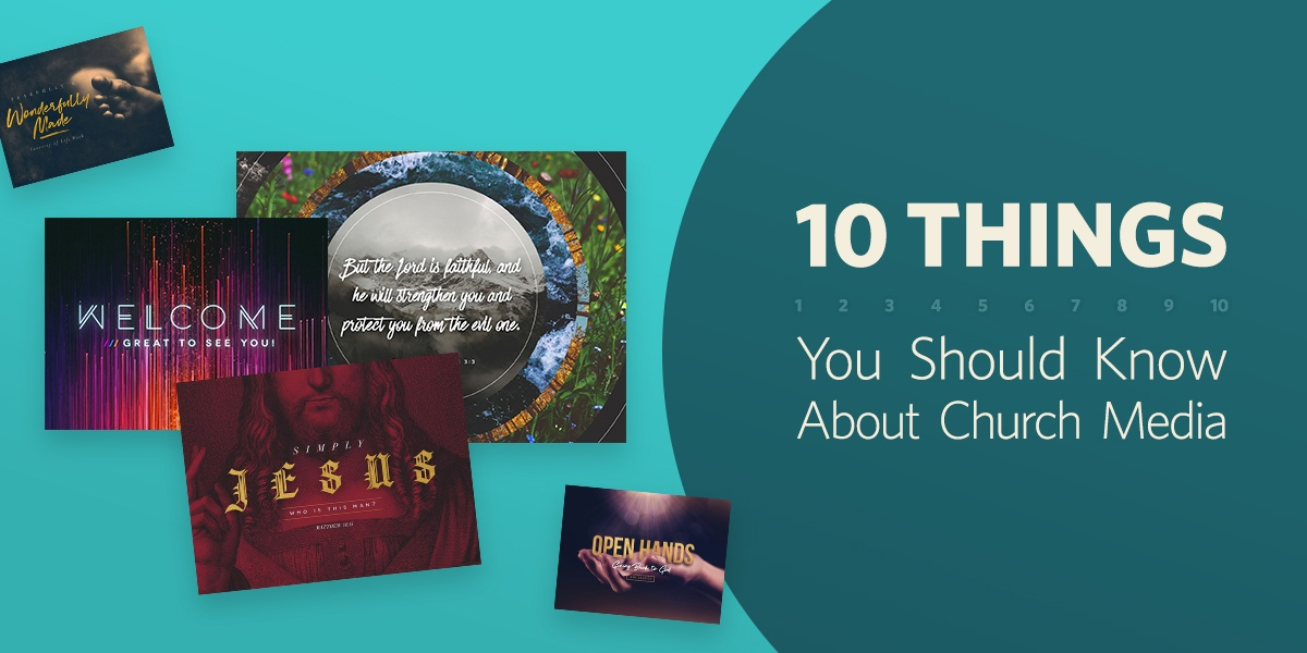 Ten Things You Should Know About Church Media