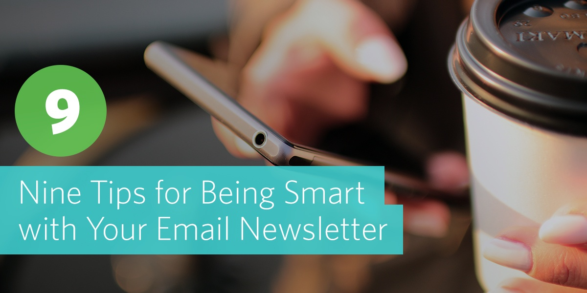 Nine Tips for Being Smart With Your Email Newsletter