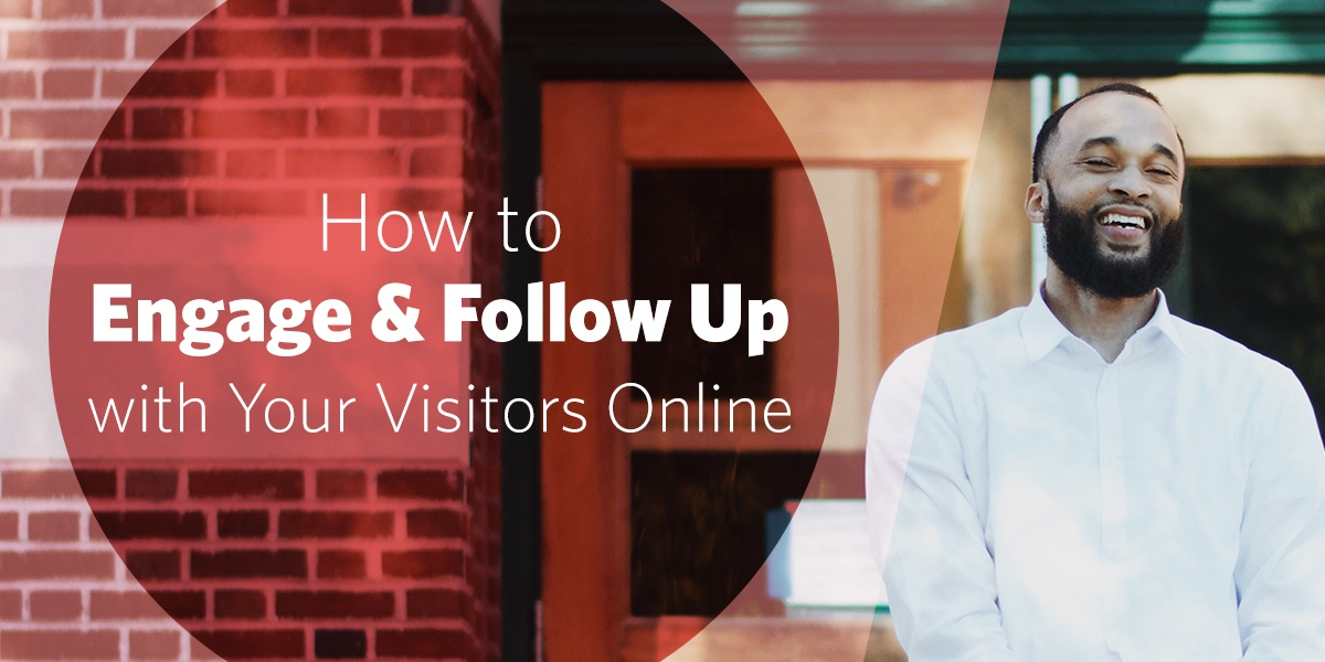 How to Engage and Follow Up with Your Visitors Online