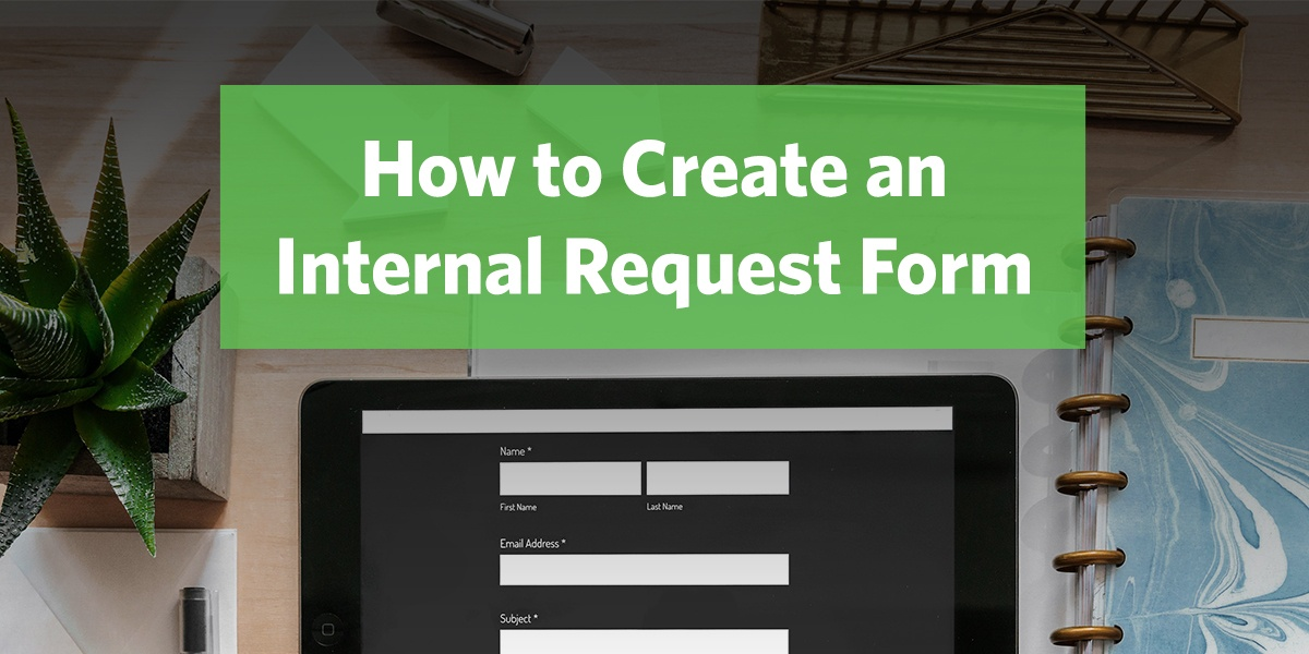 How to Create an Internal Request Form