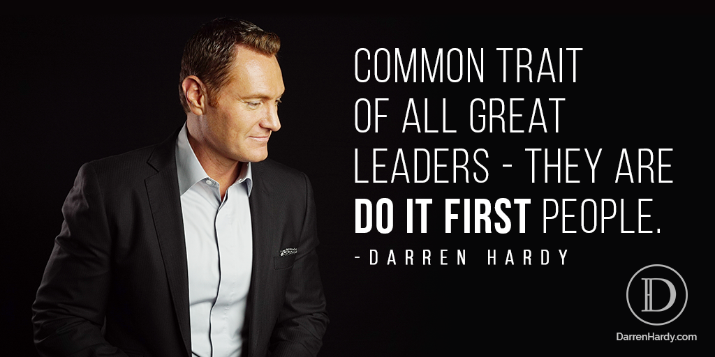 Darren Hardy Quote on Leadership Qualities