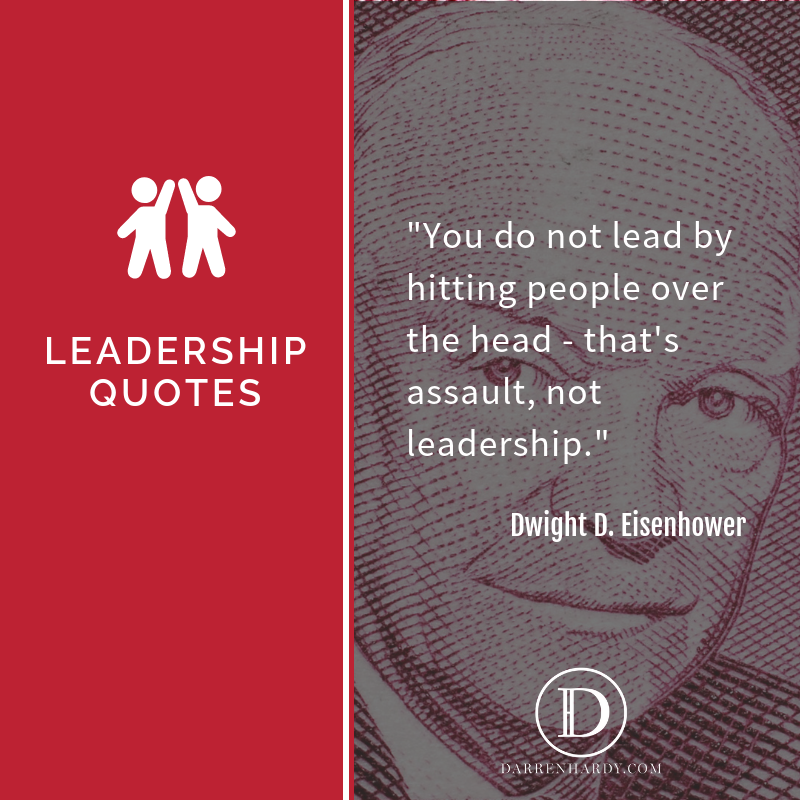 Dwight Eisenhower Leadership Quote